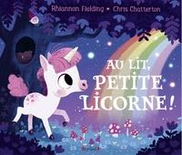 Rhiannon Fielding et Chris Chatterton - Au lit, petite licorne !.
