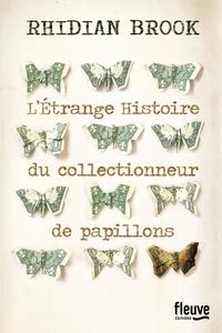 Rhidian Brook - L'étrange histoire du collectionneur de papillons.