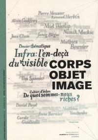 Renaud Herbin - Corps-Objet-Image N° 1, février 2015 : L'infra : l'en-decà du visible.