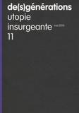 Philippe Roux et Miguel Abensour - De(s)générations N° 11 : Utopie insurgeante.