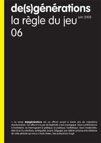Alain-Michel Boyer et Jacques Roubaud - De(s)générations N° 6, Juin 2008 : La règle du jeu.