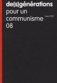 Alain Brossat et Gérard Conio - De(s)générations N° 8, Mars 2009 : Pour un communisme.