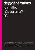 Philippe Roux et Norbert Martin - De(s)générations Tome 3, juin 2007 : Le mythe nécessaire ?.