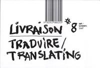 Hervé Roelants - Livraison N° 8, Eté 2007 : Traduire/Translating.