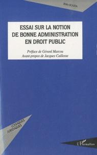 Essai sur la notion de bonne administration en droit public - Rhita Bousta |