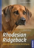Rhodesian Ridgeback - Auswahl, Haltung, Erziehung, Beschäftigung.