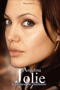 Rhona Mercer - Angelina Jolie, beauté fatale.