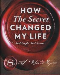 Rhonda Byrne - How The Secret Changed My Life.