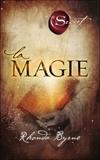 Rhonda Byrne - La magie.