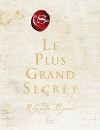 Rhonda Byrne - Le plus grand secret - Sur le chemin du bonheur éternel.