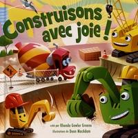 Rhonda Gowler Greene et Dean MacAdam - Construisons avec joie !.