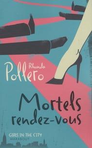 Rhonda Pollero - Mortels rendez-vous.