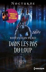 Rhyannon Byrd et Bonnie Vanak - Dans les pas du loup - Le secret des ténèbres - T5 - La légende des loups.
