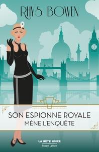 Rhys Bowen - Son espionne royale Tome 1 : Son espionne royale mène l'enquête.
