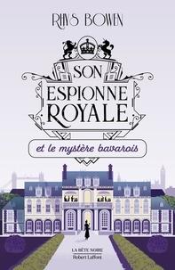 Rhys Bowen - Son espionne royale Tome 2 : Son espionne royale et le mystère bavarois.