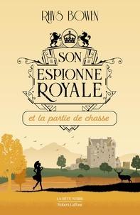 Rhys Bowen - Son espionne royale Tome 3 : Son espionne royale et la partie de chasse.