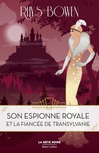 Rhys Bowen - Son espionne royale Tome 4 : Son espionne royale et le prince deTransylvanie.