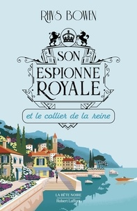 Rhys Bowen - Son espionne royale Tome 5 : Son espionne royale et le collier de la reine.