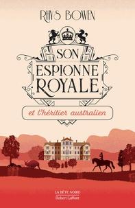 Rhys Bowen - Son espionne royale Tome 7 : Son espionne royale et l'héritier australien.