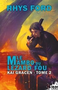 Rhys Ford - Le mambo du lézard fou.