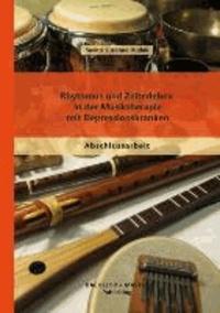 Rhythmus und Zeiterleben in der Musiktherapie mit Depressionskranken.