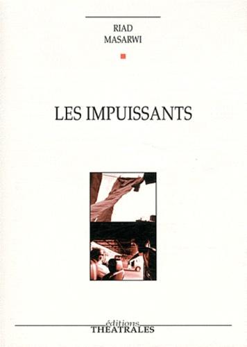 Riad Masarwi - Les impuissants.