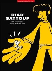 Riad Sattouf et  Reporters sans frontières - 100 dessins pour la liberté de la presse.