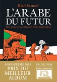 Riad Sattouf - L'Arabe du futur Tome 1 : Une jeunesse au Moyen-Orient (1978-1984).