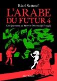 Riad Sattouf - L'Arabe du futur Tome 4 : Une jeunesse au Moyen-Orient (1987-1992).