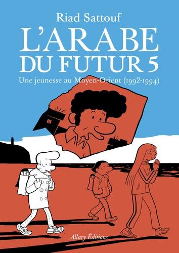 L'Arabe du futur Tome 5 Une jeunesse au Moyen-Orient (1992-1994)