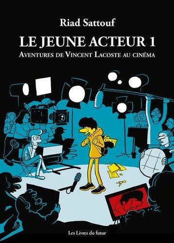 Riad Sattouf et Vincent Lacoste - Le jeune acteur Tome 1 : Aventures de Vincent Lacoste au cinéma.