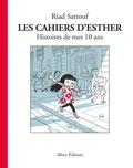 Riad Sattouf - Les cahiers d'Esther Tome 1 : Histoires de mes 10 ans.