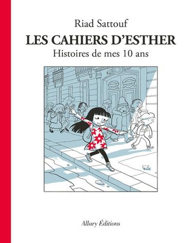 Les cahiers d'Esther Tome 1 Histoires de mes 10 ans