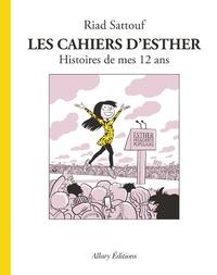 Riad Sattouf - Les cahiers d'Esther Tome 3 : Histoires de mes 12 ans.