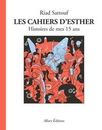 Riad Sattouf - Les cahiers d'Esther Tome 6 : Histoires de mes 15 ans.