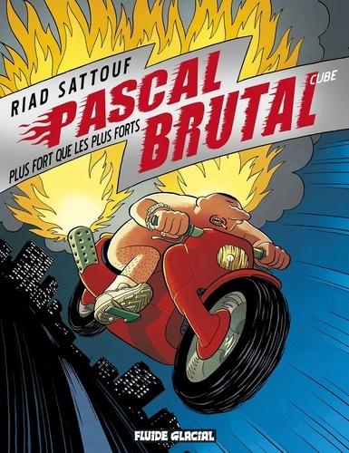 Riad Sattouf - Pascal Brutal Cube : Plus fort que les plus forts.