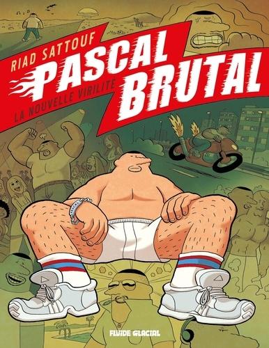Riad Sattouf - Pascal Brutal Tome 1 : La nouvelle virilité.