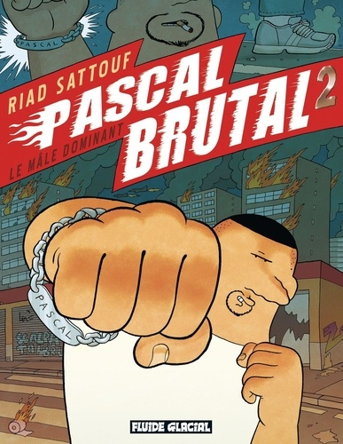 Riad Sattouf - Pascal Brutal Tome 2 : Le mâle dominant.