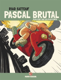 Riad Sattouf - Pascal Brutal Tome 3 : Plus fort que les forts.