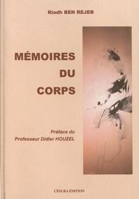Riadh Ben Rejeb - Mémoires du corps.
