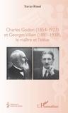 Riaud Xavier - Charles Godon (1854-1923) et Georges Villain (1881-1938), - le maître et l'élève.