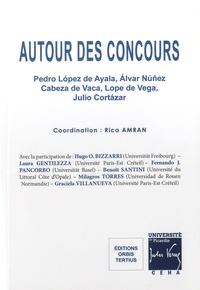 Rica Amran - Autour des concours - Pedro López de Ayala, Alvar Núñez Cabeza de Vaca, Lope de Vega, Julio Cortázar.