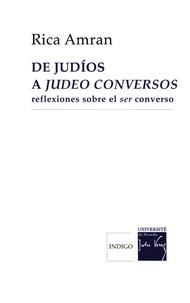 De judios a judeo conversos - Reflexiones sobre el ser converso.pdf