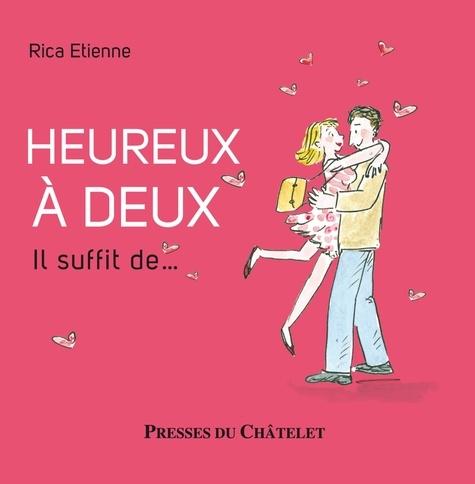 Rica Etienne - Heureux à deux, il suffit de....