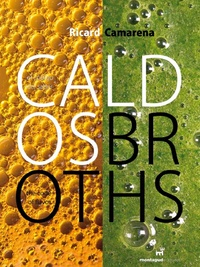 Ricard Camarena - Caldos/Broths - Edition bilingue Espagnol-Anglais.