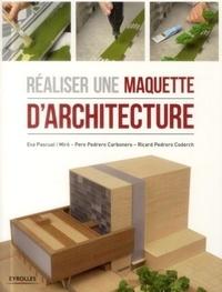 Ricard Pedrero Coderch et Pere Pedrero Carbonero - Réaliser une maquette d'architecture.