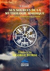 Ricard S. - Aux Sources de la Mythologie Nordique (Postface de George Burdi) - Précis de la Mythologie Scandinave.