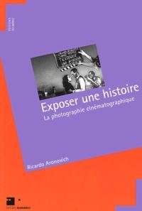 Ricardo Aronovich - Exposer une histoire - La photographie cinématographique.