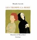 Ricardo Azevedo et Marion Duval - Les Trompe-la-Mort.