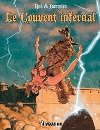 Ricardo Barreiro et Ignacio Noé - Le couvent infernal.